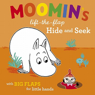 Image for Moomin's Lift-The-Flap Hide and Seek: with Big Flaps for Little Hands