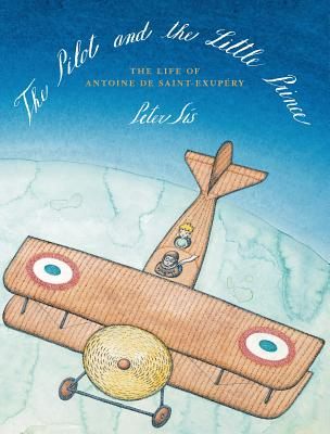 Image for The Pilot and the Little Prince: The Life of Antoine De Saint-Exupery