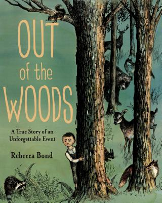 Image for Out of the Woods: A True Story of an Unforgettable Event