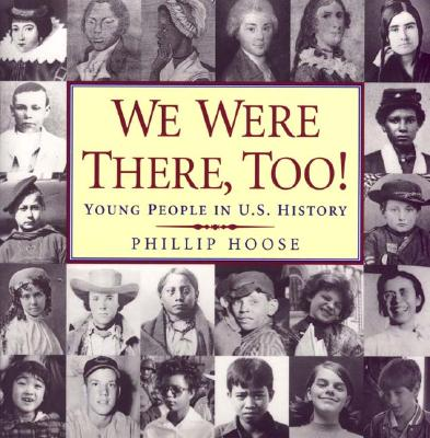Image for We Were There, Too!: Young People in U.S. History