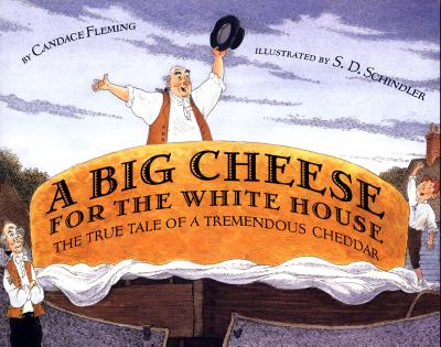 Image for A Big Cheese for the White House: The True Tale of a Tremendous Cheddar