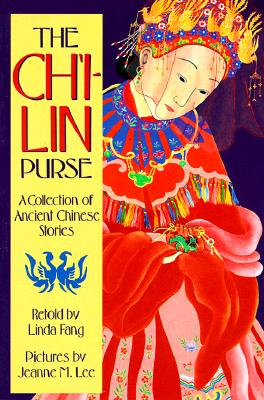 The Ch'i-lin Purse: A Collection of Ancient Chinese Stories (Sunburst Book), Linda Fang