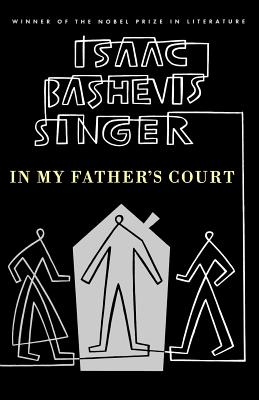 In My Father's Court, Isaac Bashevis Singer