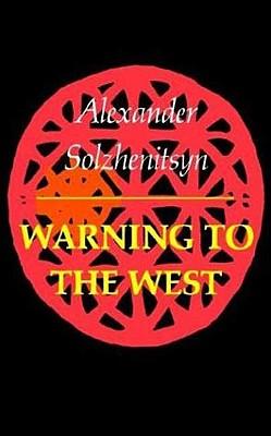 Warning to the West, ALEKSANDR ISAEVICH SOLZHENITSYN