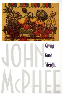 Giving Good Weight, McPhee, John