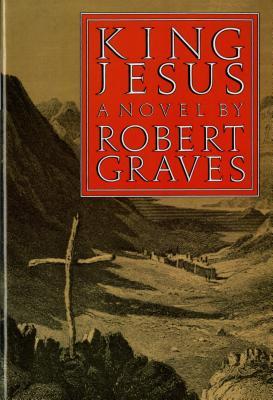 King Jesus: A Novel, Robert Graves