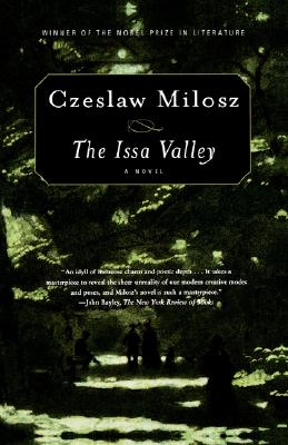 The Issa Valley: A Novel, CZESLAW MILOSZ