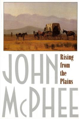 Rising From The Plains, John McPhee