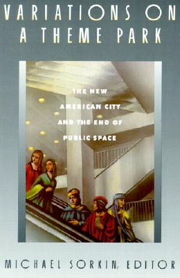 Image for VARIATIONS ON A THEME PARK: THE NEW AMERICAN CITY