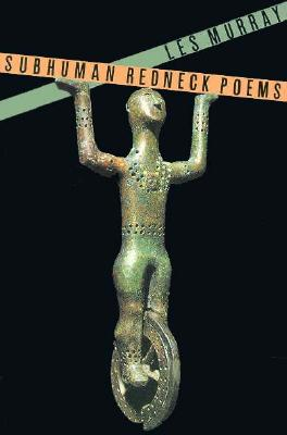 Subhuman Redneck Poems, Les Murray