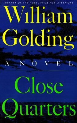 Close Quarters: A Novel (To the Ends of the Earth), Golding, William