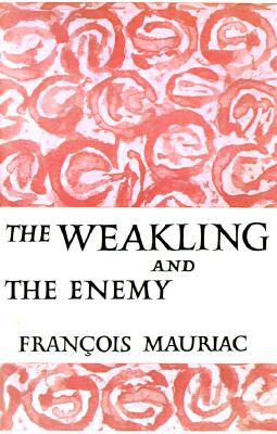 The Weakling and the Enemy, Francois Mauriac