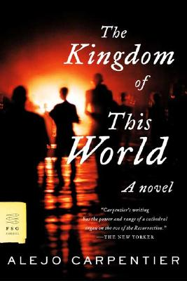 The Kingdom of This World: A Novel, Alejo Carpentier