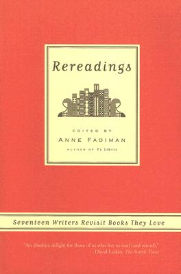 Image for Rereadings: Seventeen Writers Revisit Books They Love