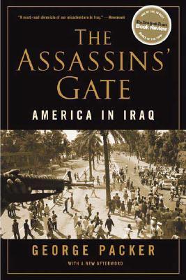 The Assassins' Gate: America in Iraq, George Packer
