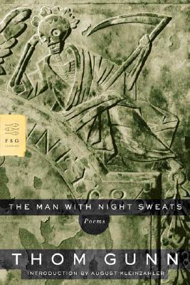 The Man with Night Sweats: Poems (FSG Classics), Gunn, Thom