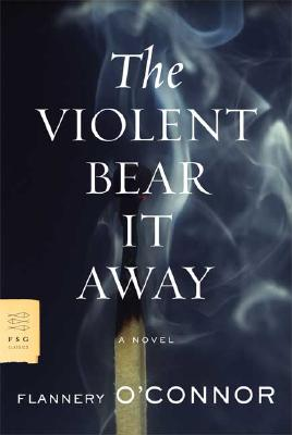 VIOLENT BEAR IT AWAY, FLANNERY O'CONNOR