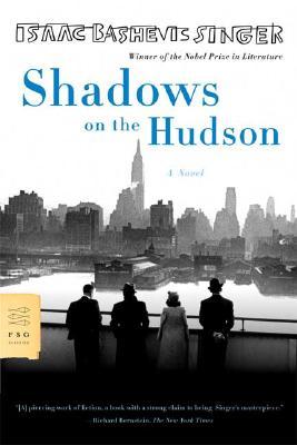 Shadows on the Hudson: A Novel (FSG Classics), Singer, Isaac Bashevis