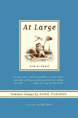 At Large and At Small: Familiar Essays, Anne Fadiman