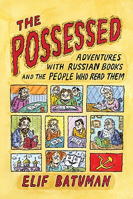 Image for Possessed: Adventures With Russian Books and the People who Read Them
