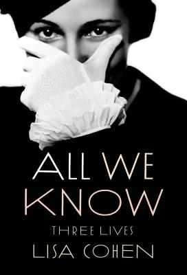 All We Know: Three Lives, Cohen, Lisa
