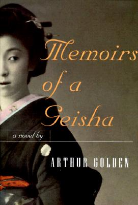 Memoirs of a Geisha, a Novel, Golden, Arthur