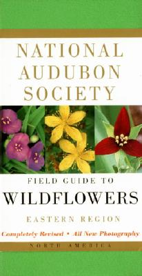 Image for National Audubon Society Field Guide to North American Wildflowers--E: Eastern Region - Revised Edition (National Audubon Society Field Guides)