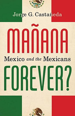 Image for Manana Forever?: Mexico and the Mexicans