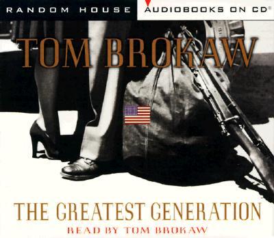 Greatest Generation, TOM BROKAW
