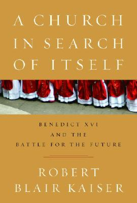 Image for A Church in Search of Itself: Benedict XVI and the Battle for the Future