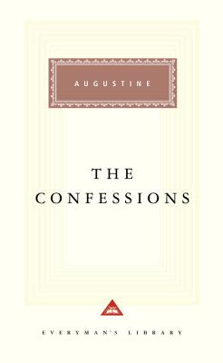 The Confessions (Everyman's Library), St. Augustine; Robin Lane Fox; Philip Burton