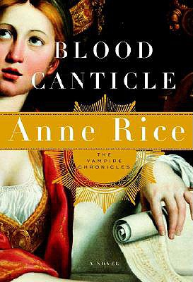 Blood Canticle (The Vampire Chronicles), ANNE RICE