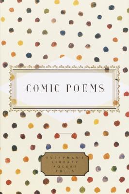 Comic Poems (Everyman's Library Pocket Poets Series)