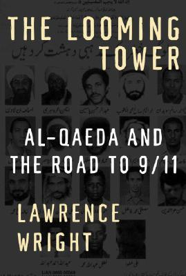 LOOMING TOWER, THE AL-QUEDA AND THE ROAD TO 9/11, WRIGHT, LAWRENCE
