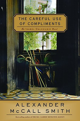 Image for The Careful Use of Compliments: An Isabel Dalhousie Novel (Isabel Dalhousie Mysteries)