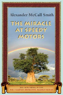 Image for The Miracle at Speedy Motors: The New Novel in the No. 1 Ladies' Detective Agency Series (No. 1 Ladies' Detective Agency)