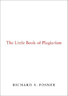 The Little Book of Plagiarism, Posner, Richard A.