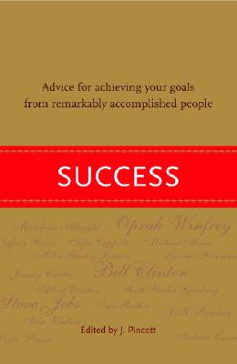 Image for Success: Advice for Achieving Your Goals from Remarkably Accomplished People