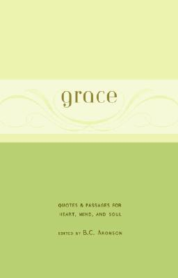 Image for Grace: Quotes & Passages for Heart, Mind, and Soul