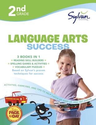 2nd Grade Language Arts Success: Activities, Exercises, and Tips to Help Catch Up, Keep Up, and Get Ahead (Sylvan Language Arts Super Workbooks), Sylvan Learning