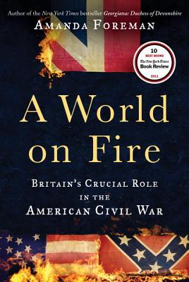 Image for A World on Fire: Britain's Crucial Role in the American Civil War