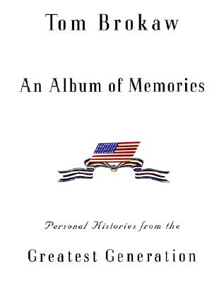 Image for ALBUM OF MEMORIES PERSONAL HISTORIES FROM THE GREATEST GENERATION