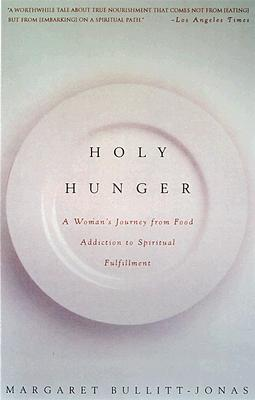 Image for Holy Hunger: A Woman's Journey from Food Addiction to Spiritual Fulfillment
