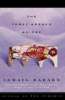 The Three-Arched Bridge, Kadare, Ismail