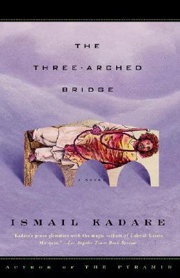 The Three-Arched Bridge, Kadare, Ismail