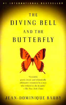 "The Diving Bell and the Butterfly: A Memoir of Life in Death, ""Bauby, Jean-Dominique"""