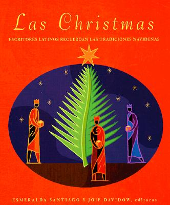 Las Christmas: escritores latinos recuerdan las tradiciones navideñas, Esmeralda Santiago, Joie Davidow