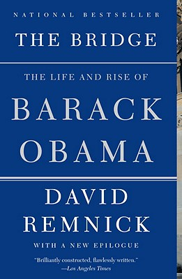 The Bridge: The Life and Rise of Barack Obama, David Remnick