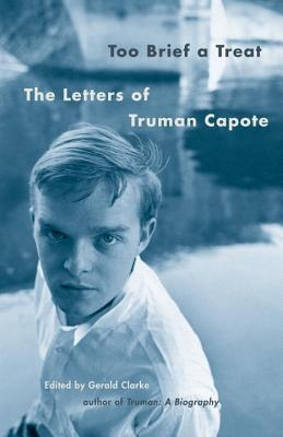 Image for Too Brief a Treat: The Letters of Truman Capote