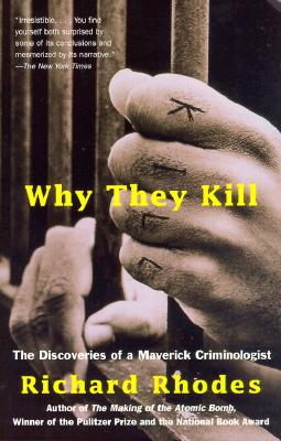 Image for Why They Kill: The Discoveries of a Maverick Criminologist